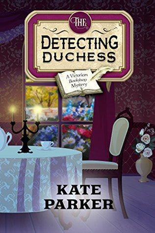 The Detecting Duchess by Kate Parker