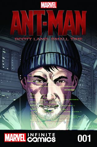 Ant-Man – Scott Lang: Small Time by Wellinton Alves, Will Corona Pilgrim, Manny Clark, Clayton Cowles, Andres Mossa