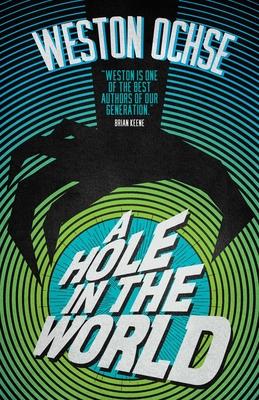 A Hole in the World by Weston Ochse