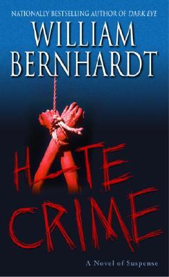 Hate Crime: A Novel of Suspense by William Bernhardt