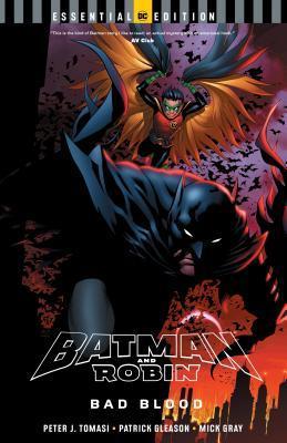 Batman and Robin: Bad Blood by Patrick Gleason, Peter J. Tomasi