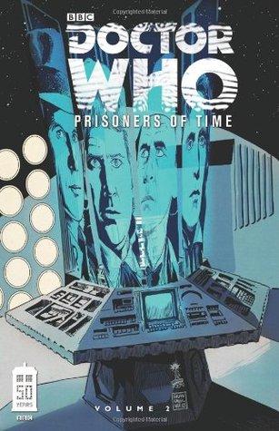 Doctor Who: Prisoners of Time, Volume 2 by John Ridgway, Philip Bond, Horacio Domingues, Scott Tipton, Andrés Ponce, David Tipton