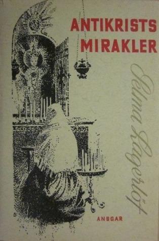 Antikrists mirakler by Selma Lagerlöf, Ove Hestvold