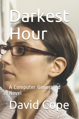 Darkest Hour: A Computer Generated Novel by David Cope