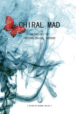 Chiral Mad by Monica O'Rourke, Gary A. Braunbeck, Jack Ketchum