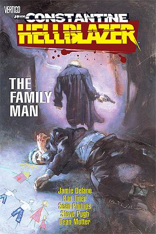 Hellblazer: The Family Man by Ron Tiner, Richard Foreman, Sean Phillips, Jamie Delano, Dean Motter, Steve Pugh, Dick Foreman