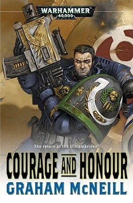 Courage and Honour by Graham McNeill