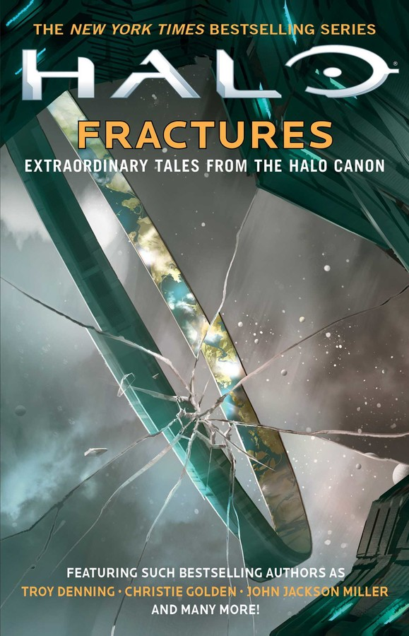 Halo: Fractures by Frank O'Connor, Matt Forbeck, Morgan Lockhart, Tobias S. Buckell, Kelly Gay, John Jackson Miller, James Swallow, Troy Denning, Kevin Grace, Christie Golden, Brian Reed