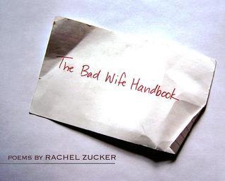 The Bad Wife Handbook by Rachel Zucker