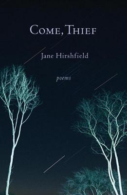 Come, Thief: Poems by Jane Hirshfield