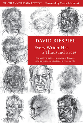Every Writer Has a Thousand Faces (10th Anniversary Edition, Revised) by David Biespiel
