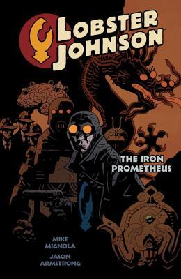Lobster Johnson, Vol. 1: The Iron Prometheus by Mike Mignola, Jason Armstrong