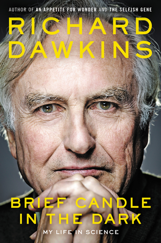 Brief Candle in the Dark: My Life in Science by Richard Dawkins