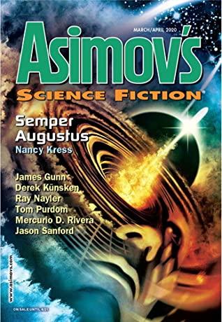 Asimov's Science Fiction, March/April 2020 by Mercurio D. Rivera, Garrett Ashley, Nancy Kress, Ray Nayler, Nathan Hillstrom, Sheila Williams, Lia Swope Mitchell, Tom Purdom, Derek Künsken, James Gunn, Jason Sanford