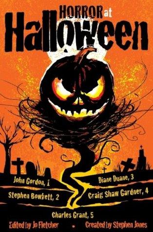 Horror at Halloween by Diane Duane, Stephen Jones, Jo Fletcher, Stephen Bowkett, Craig Shaw Gardner, Charles L. Grant, John Gordon