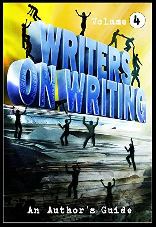 Writers on Writing Vol. 4: An Author's Guide by Joe Mynhardt, Patrick Freivald, Michael Knost, William Gorman, Kenneth W. Cain, J.S. Bruekelaar, Steve Diamond, Lynda E. Rucker, Sheldon Higdon, Doug Murano, Stephanie M. Wytovich