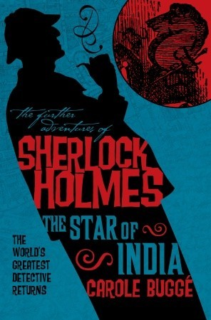 The Further Adventures of Sherlock Holmes: The Star of India by C.E. Lawrence, Carole Buggé