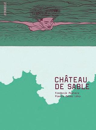 Château de sable by Pierre Oscar Lévy, Frederik Peeters