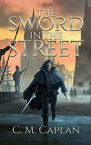 The Sword in the Street by C.M. Caplan