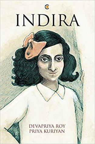 Indira by Priya Kuriyan, Devapriya Roy