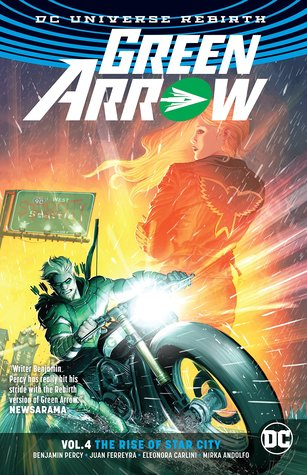 Green Arrow, Volume 4: The Rise of Star City by Benjamin Percy, Otto Schmidt