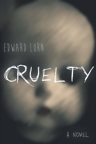 Cruelty by Edward Lorn