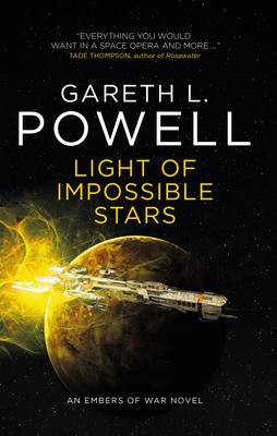 Light of Impossible Stars: An Embers of War Novel by Gareth L. Powell