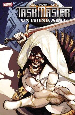 Taskmaster: Unthinkable by Fred Van Lente, Jefte Palo