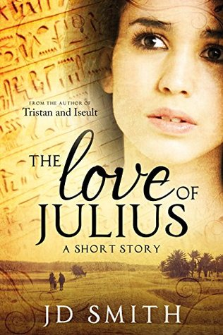 The Love of Julius by J.D. Smith