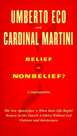 Belief or Nonbelief? by Harvey Cox, Umberto Eco, Carlo Maria Martini, Minna Proctor