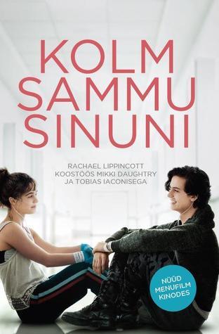 Kolm sammu sinuni by Tobias Iaconis, Rachael Lippincott, Mikki Daughtry, Kristina Uluots