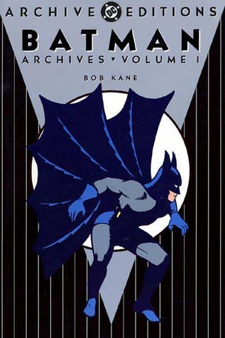 Batman Archives, Vol. 1 by Bill Finger, Bob Kane