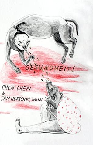 Gesundheit! by Sam Herschel Wein, Chen Chen