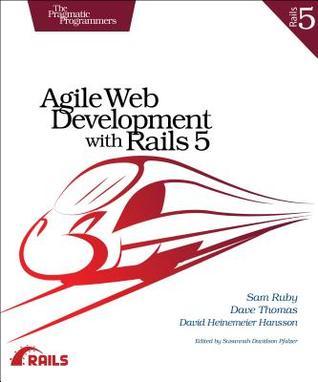 Agile Web Development with Rails 5 by Sam Ruby