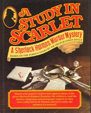 A Study In Scarlet: A Sherlock Holmes Murder Mistery by Simon Goodenough, Caroline Bidwell, Arthur Conan Doyle, Martin Chambers, Malcolm Couch
