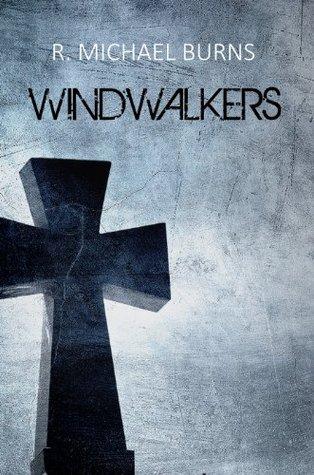 Windwalkers by R. Michael Burns
