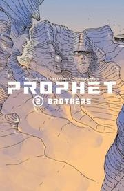 Prophet, Volume 2: Brothers by Brandon Graham, Simon Roy, Farel Dalrymple, Giannis Milonogiannis