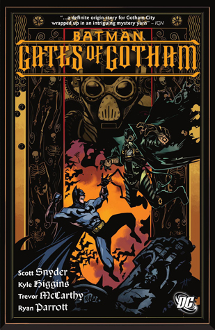 Batman: Gates of Gotham by Dustin Nguyen, Kyle Higgins, Scott Snyder, Graham Nolan, Ryan Parrott, Trevor McCarthy, Derec Donovan