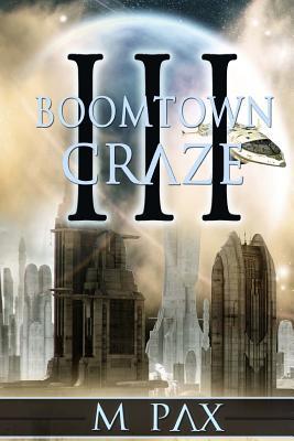 Boomtown Craze by M. Pax