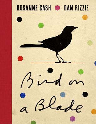 Bird on a Blade by Rosanne Cash