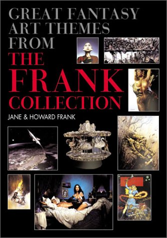 Great Fantasy Art Themes from the Frank Collection by Jane Frank, Howard Frank