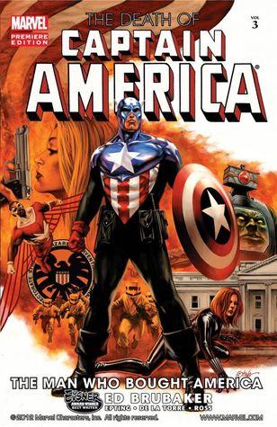 Captain America: The Death Of Captain America, Volume 3: The Man Who Bought America by Steve Epting, Mike Perkins, Rick Magyar, Ed Brubaker, Fabio Laguna, Luke Ross, Roberto de la Torre, Joe Caramagna, Frank D'Armata