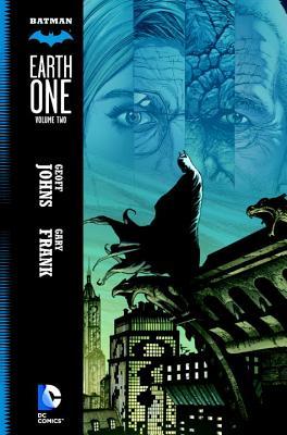 Batman: Earth One, Volume 2 by Geoff Johns