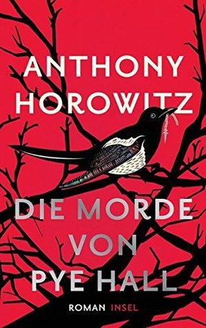 Die Morde von Pye Hall by Anthony Horowitz