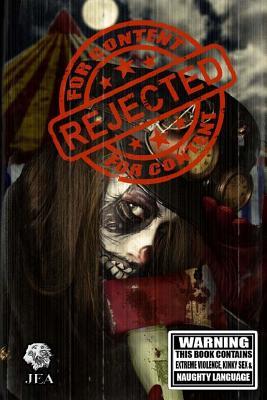 Rejected For Content: Splattergore by Essel Pratt, Alex S. Johnson, Jim Goforth