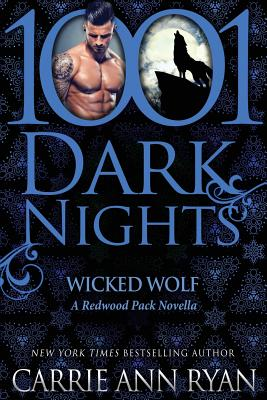 Wicked Wolf: A Redwood Pack Novella by Carrie Ann Ryan