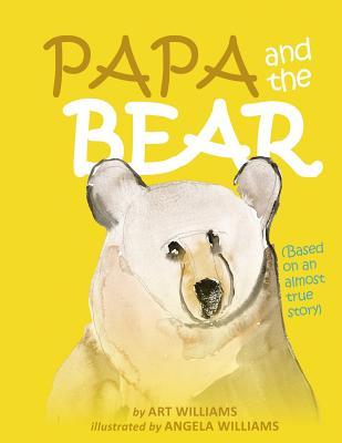 Papa and the Bear by Arthur Williams