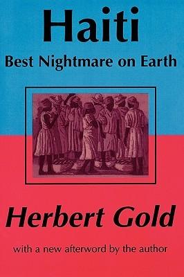 Haiti: Best Nightmare on Earth by Herbert Gold