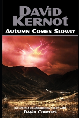 Autumn Comes Slowly by David Conyers, David Kernot