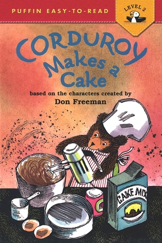 Corduroy Makes a Cake by Alison Inches, Don Freeman, Allan Eitzen